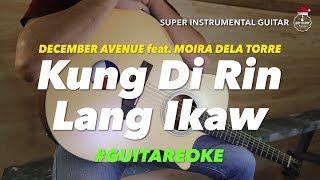 December Avenue Moira Dela Torre Kung Di Rin Lang Ikaw instrumental guitar karaoke cover with lyrics
