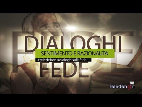 DIALOGHI SULLA FEDE - SENTIMENTO E RAZIONALITA'