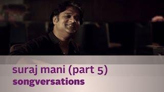 Songversations - Suraj Mani - Part 5 - Kappa TV