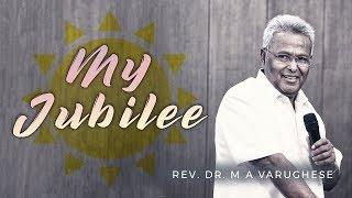 My Jubilee - Rev. Dr. M A Varughese