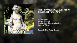 The Fairy Queen, Z. 629: Act IV: Fourth Act Tune: Aire