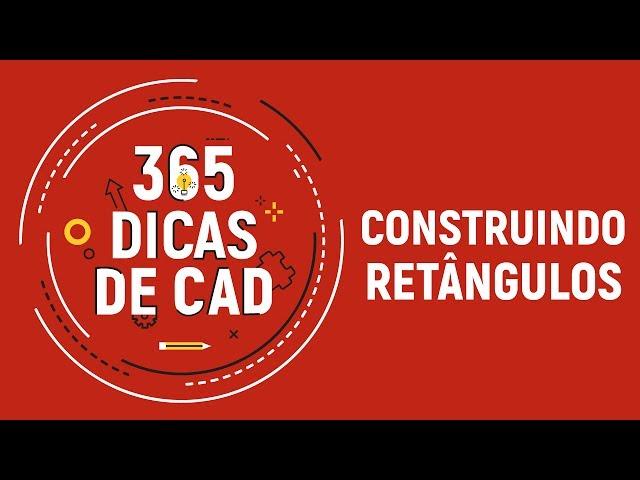04 /365 DICA AUTOCAD - Construindo Retângulos (REC)