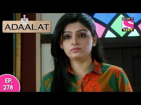 Adaalat - अदालत  - Episode 278 - 27th June, 2017 thumbnail