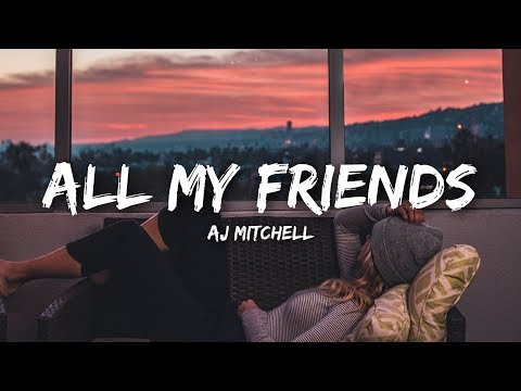 AJ Mitchell - All My Friends