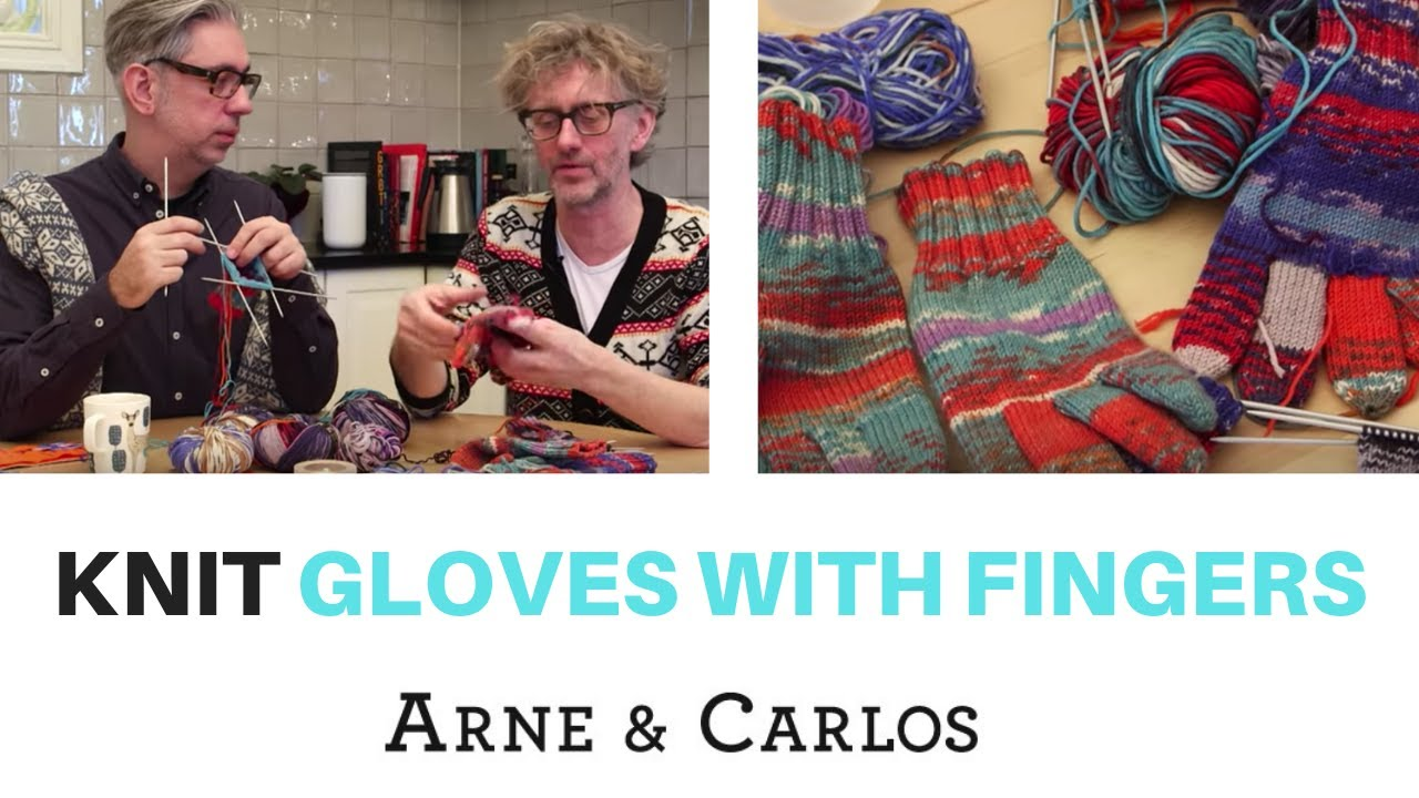 How to knit a pair of gloves with fingers by ARNE & CARLOS - YouTube