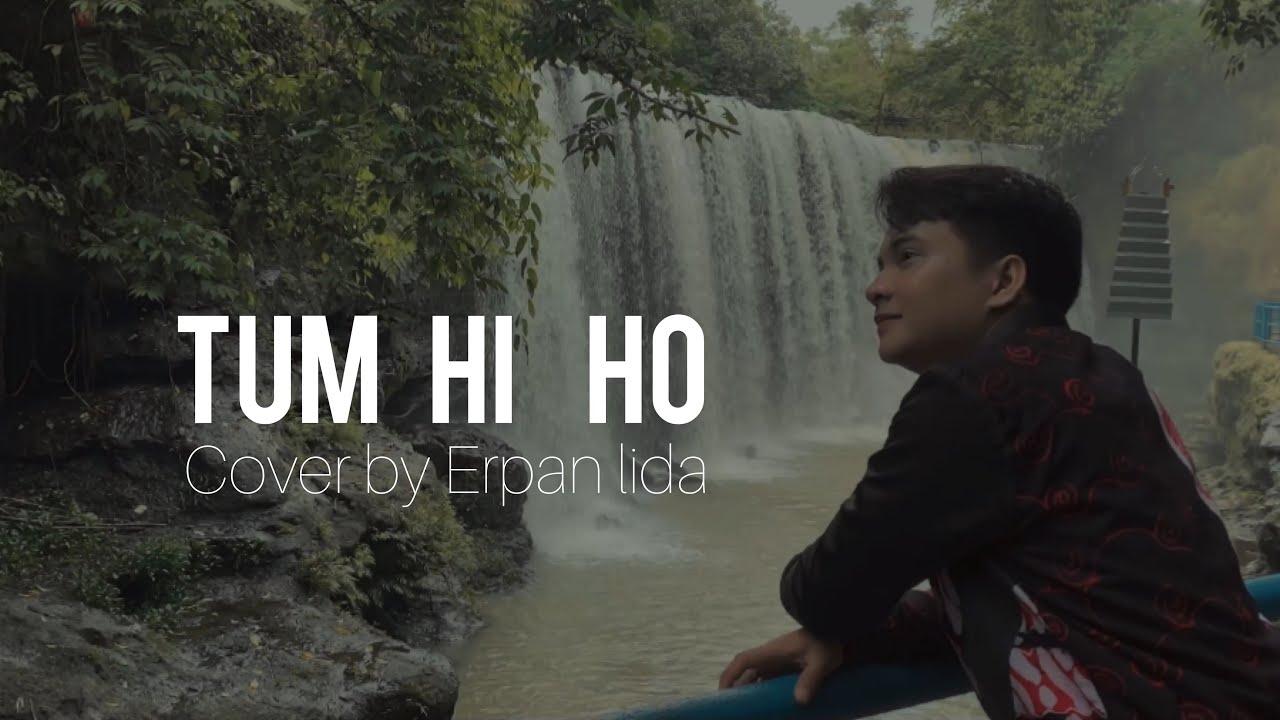 Tum Hi Ho - Arijit Singh | Cover By Erpan LIDA 2020