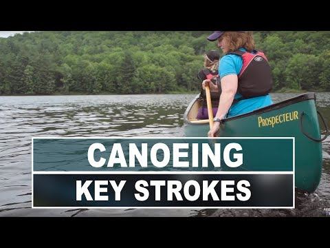 How to Canoe | 3 Key Strokes All Paddlers Should Know