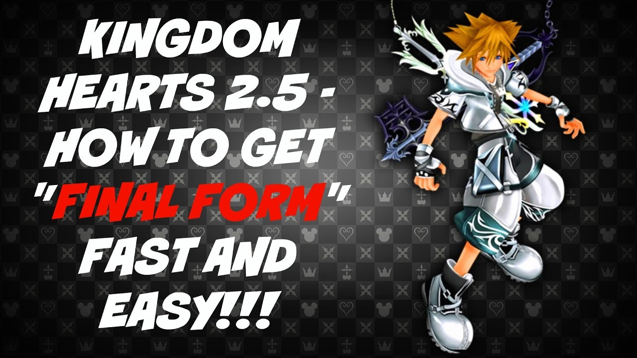 Kingdom Hearts HD 2.5 ReMIX - How To Get Final Form: Fast and Easy ...