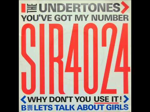 the undertones you ve got my number why don t you use it