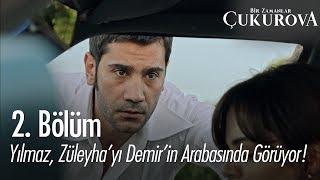 Yılmaz, Züleyha'yı Demir'in arabasında görüyor - Bir Zamanlar Çukurova 2. Bölüm