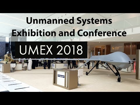 Unmanned Systems Exhibition and Conference (UMEX 2018), Abu Dhabi UAE