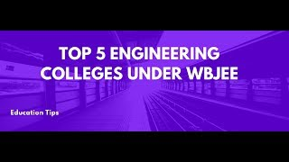 Top 5 Engineering Colleges under WBJEE