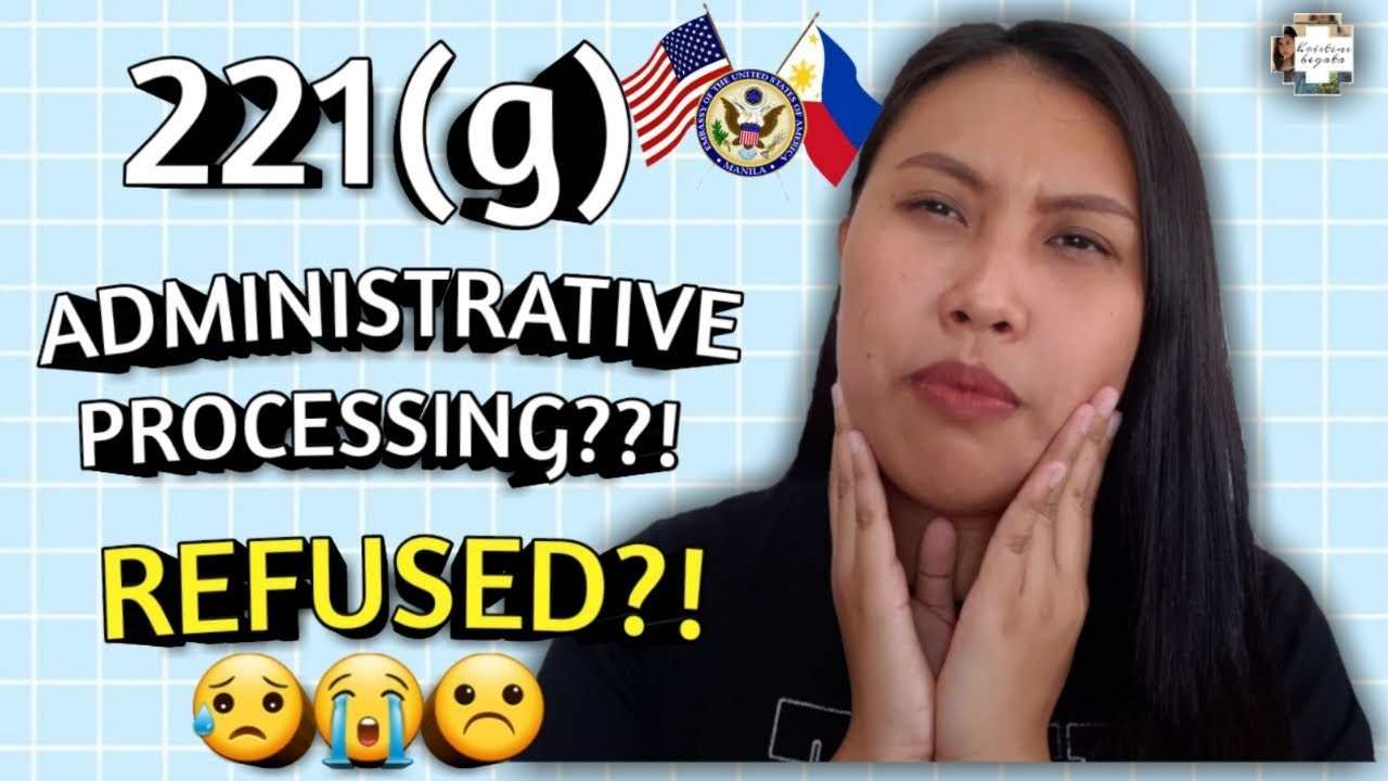 WHAT IS 221g ADMINISTRATIVE PROCESSING?! + TIME FRAME ~ US VISA ||Christine  Begata