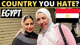 Which Country Do You HATE The Most?   EGYPT