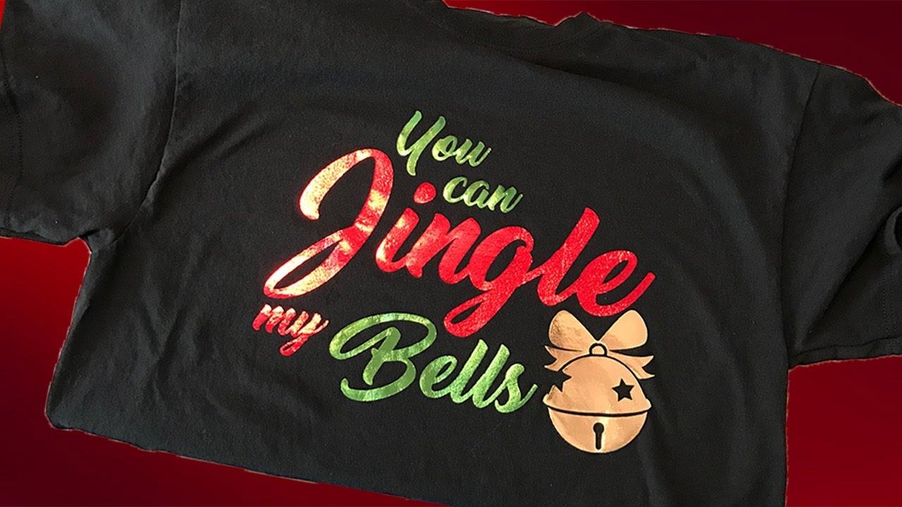 You Can Jingle My Bells Shirt   Cricut Iron On Foil - YouTube