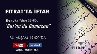 Fıtrat'ta İftar | Kur'an'da Ramazan | Yahya Şenol