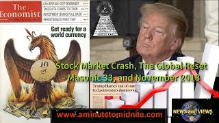 Stock Market Crash, Global Reset, Masonic 33, and November 2018 - Important!