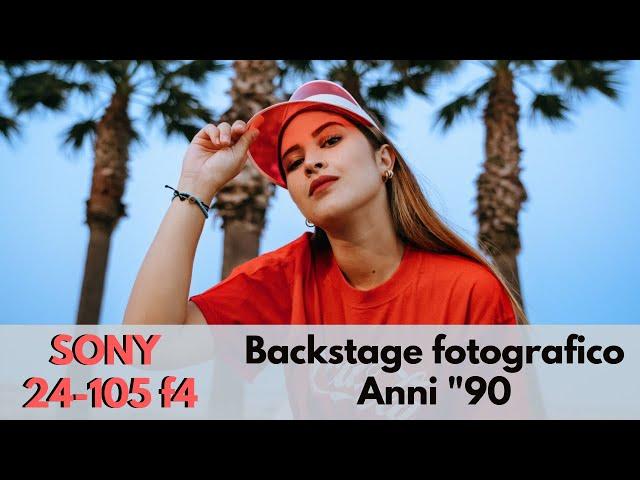 SONY 24-105 F4 PER RITRATTO - BACKSTAGE FOTOGRAFICO