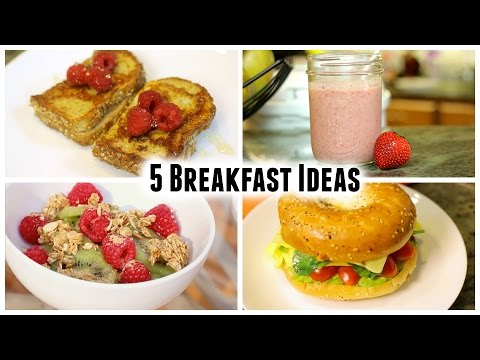 5 Easy Breakfast Ideas!