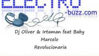 Dj Oliver & Irtaman feat Baby Marcelo - Revolucionaria