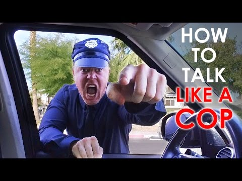 How To Speak Like A Police Officer (DON'T Talk Like THIS Cop)
