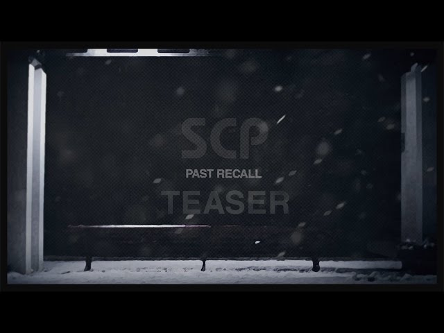 ⭐SCP:Past Recall (Teaser)