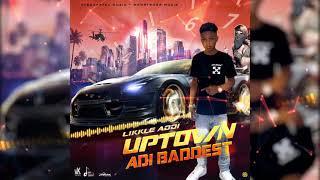 Likkle Addi - Uptown Adi Baddest (Official Audio)