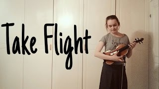 Take Flight - Lindsey Stirling (Emma Dahl, Violin Cover)