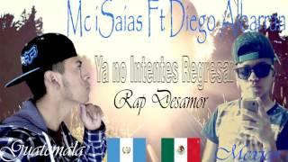 Ya no Intentes regresar  - Mc iSaias Ft Diego (Rap Desamor) 2016
