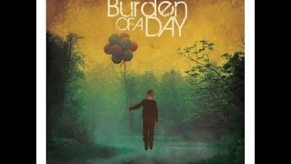 Watch Burden Of A Day Blessed Be Our Ever After video