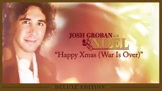 Josh Groban - Happy Xmas (War Is Over) [OFFICIAL AUDIO]