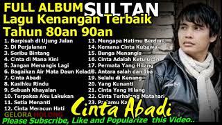 Full Album Sultan Lagu Kenangan Tahun 80 90an Terbaik Lagu Kenangan Malaysia Terbaik