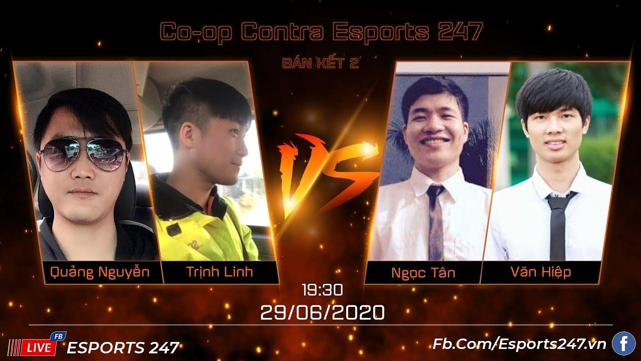 [TRỰC TIẾP - Esport] Giải Đấu Coop Contra Esports 247