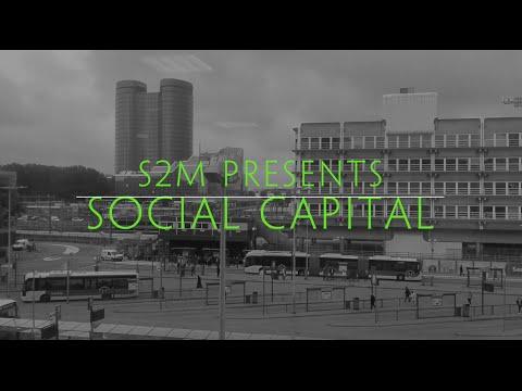 S2M Presents: Social Capital