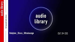 Babylon - Disco Ultralounge - Kevin MacLeod - Ambient | Funky (No copyright music)