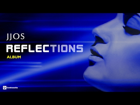 """Relaxing, Ambient & Chill Out """"Reflections"""" JJOS"""