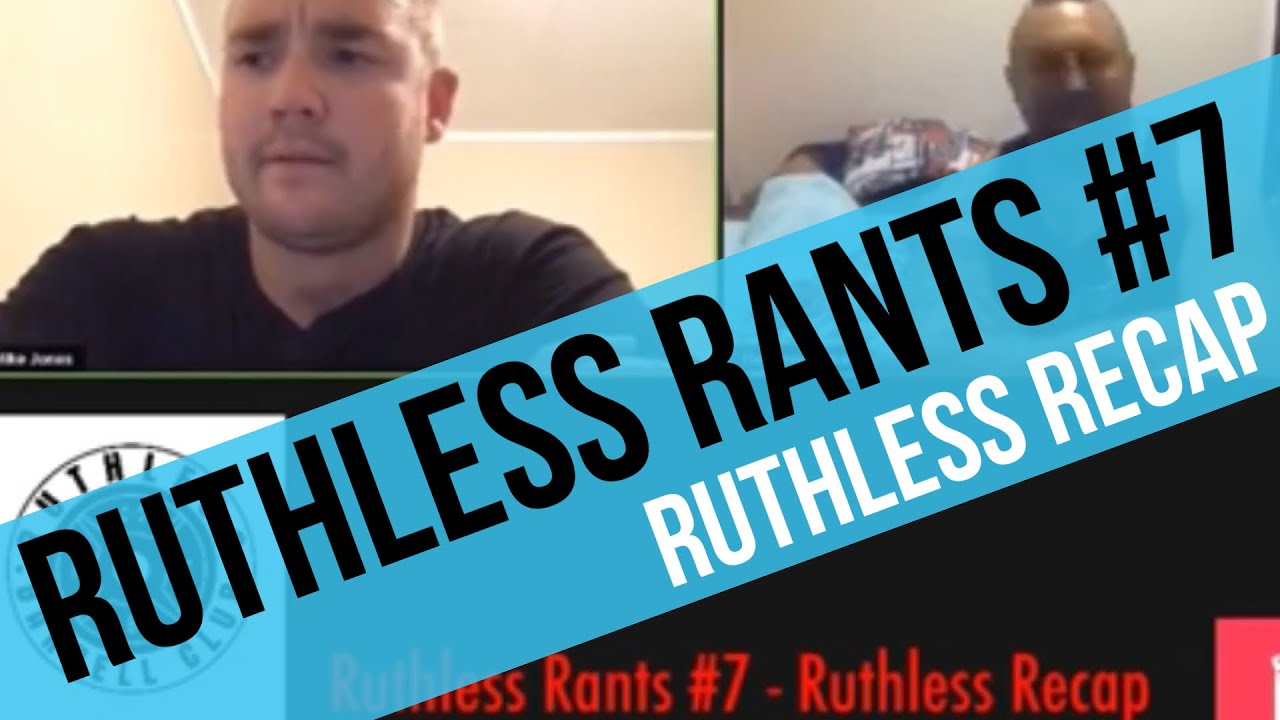Ruthless Rants #7 - Ruthless Recap
