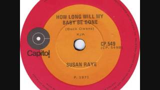 How long will my baby be gone / Susan Raye.