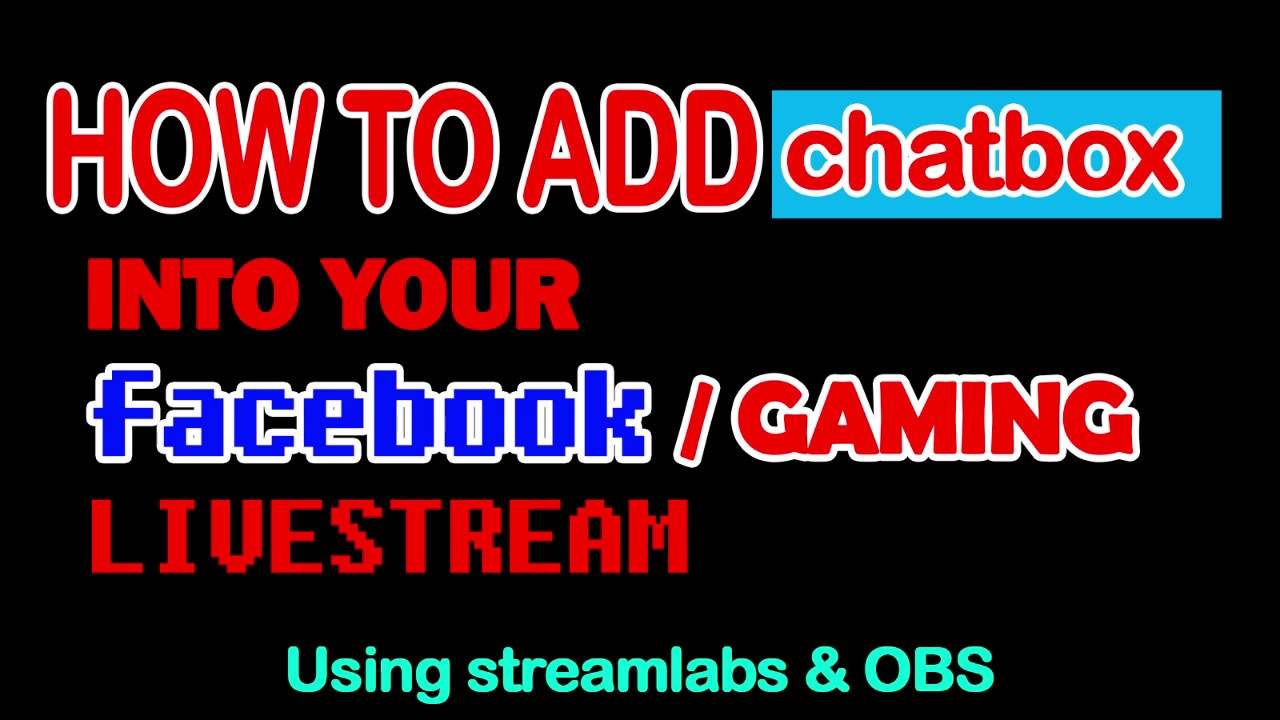 How To Add Facebook Live Chat To Obs