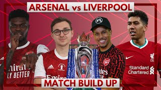 Arsenal vs Liverpool | Match Build Up Ft. Cecil Jee & James B