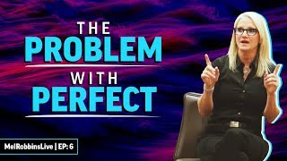 The problem with being perfect | Mel Robbins
