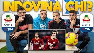 🤔 INDOVINA CHI sulla SERIE A!!! w/Fius Gamer, Ohm & Tatino