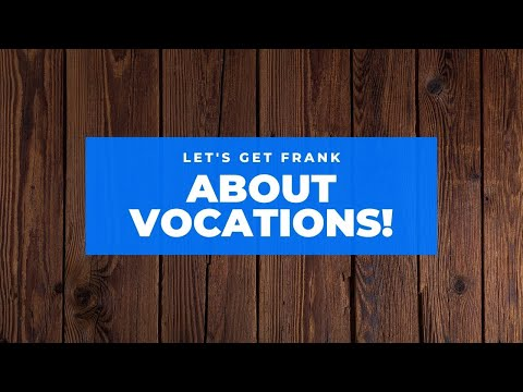 Vocations: A Frank Conversation