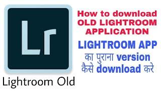 Download LIGHTROOM OLD VERSION DOWNLOAD Mp3
