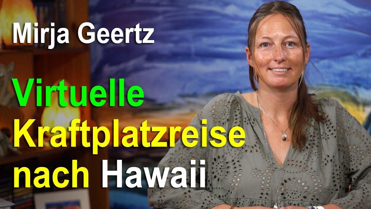 Virtuelle Kraftplatzreise nach Hawaii | Mirja Geertz