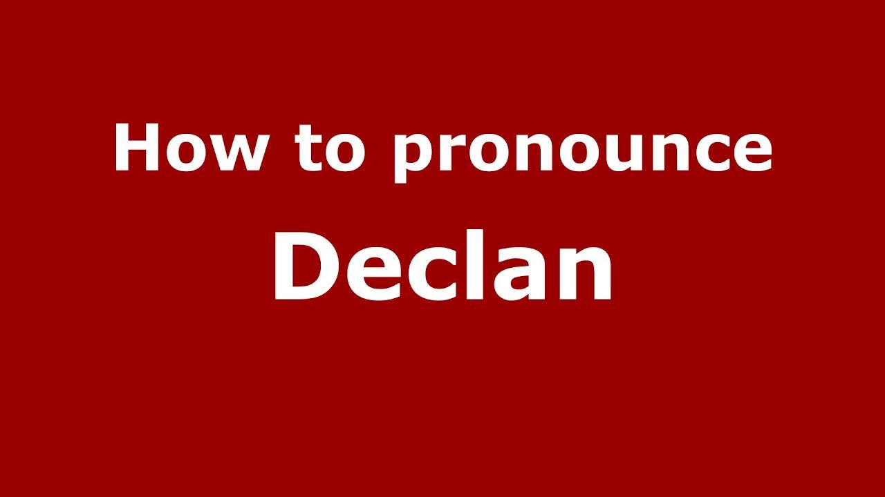 How to pronounce Declan (Irish/Germany) - PronounceNames ...