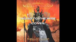 Mastodon - Word To The Wise (cover)