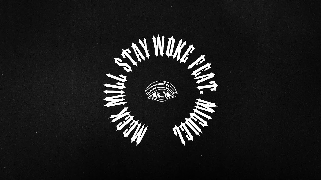 Meek Mill - Stay Woke feat. Miguel (Official Audio)
