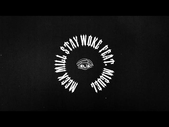Meek Mill - Stay Woke feat. Miguel (Official Audio)
