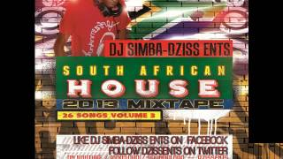 26 South African House Songs ♥2013♥ Mixed By ☞ Dj Simba Dziss Ents ☜